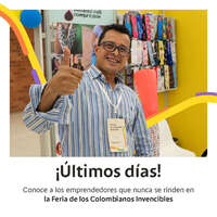 Últimos días Feria de los Colombianos Invencibles